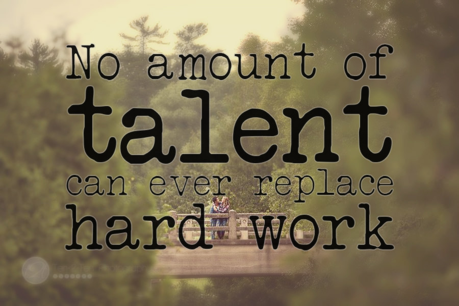 No amount of talent can ever replace hardwork